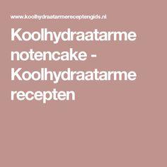 Koolhydraatarme notencake - Koolhydraatarme recepten