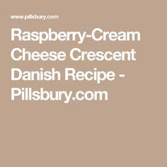 Raspberry-Cream Cheese Crescent Danish Recipe - Pillsbury.com