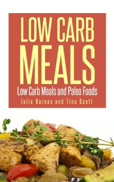 Low Carb Meals Low Carb Meals and Paleo Foods * Continue to the product at the image link. (Note:Amazon affiliate link)