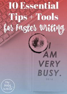 Use these tips tools to help you produce more words in less time via TheLadyinRead.com