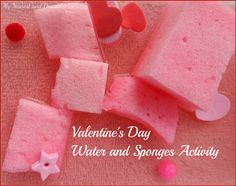 Water and Sponge Activity--Easy Valentine's Day activity for toddlers or preschoolers. Quick to set up and will keep them busy for a long time! Valentines Day Activities, Fun Activities For Kids, Preschool Activities, Crafts For Kids, Play Activity, Indoor Activities, Family Activities, Valentine Theme, Valentine Day Love