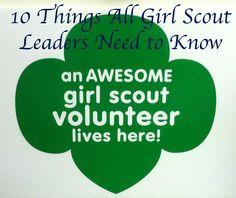 10 Things You Need to Know to Lead a Successful Girl Scout Troop-Advice from a 7 year veteran