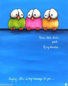 Original acrylic canvas painting whimsical Three little birds - don't worry
