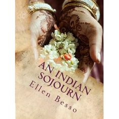 Reviewed by Mamta Madhavan for Readers' Favorite  An Indian Sojourn by Ellen Besso is about the author's journey to India and her experiences there with fellow travelers, refugees, and the local people with whom she has developed a personal connection during her travels. The book covers the ups and downs of traveling and volunteering. She speaks about the strong friendships she has made during her visits to India.  This is a keeper. It is a beautifully written account of India and the…