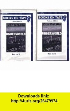 Underworld Parts One and Two - complete novel Don DeLillo, Michael Prichard ,   ,  , ASIN: B000R13M02 , tutorials , pdf , ebook , torrent , downloads , rapidshare , filesonic , hotfile , megaupload , fileserve