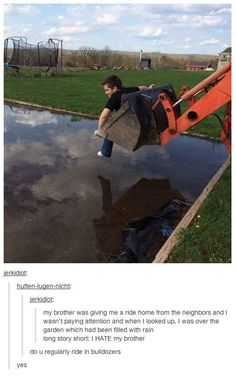 Because bulldozers make for the best pranks. | 17 Reasons Why The Men Of Tumblr Are The Best