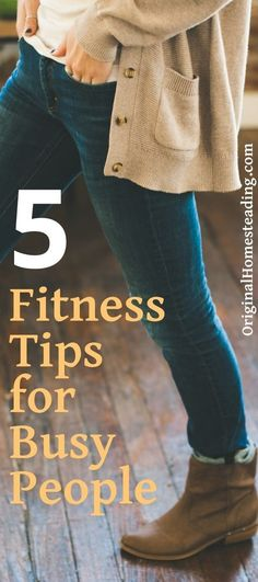 Need to exercise more but are always short on time?? Whether you are a farmer, teacher, doctor, homesteader or just plan busy......Discover these 5 top easy-to-do fitness tips for busy people. Learn how to squeeze in time to keep yourself in tip top shape! Lovin these easy exercise ideas ♥ #fitnesstipforbusypeople #fitnesstipsforbeginners #exerciseroutine #howtostayinshape #easyexerciseplan