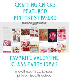 Crafting Chicks Featured Pinterest Board, Favorite Valentine Class Party Ideas