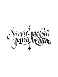 Si vis pacem para bellum Flat nib calligraphy by Syomad Latin Quote Tattoos, Latin Quotes, Body Art Tattoos, Tattoo Drawings, New Tattoos, I Tattoo, Tatoos, Cool Tattoos, Tattoo Quotes