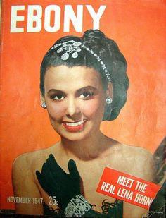 In November Ebony magazine debuted as the African-American counterpart to Life Magazine, offering articles and ads specifically catered to a black readership. In November Lena Horne, pictured here, graced the cover. Jet Magazine, Black Magazine, Life Magazine, Magazine Stand, Magazine Rack, Ebony Magazine Cover, Magazine Covers, John Johnson, Lena Horne