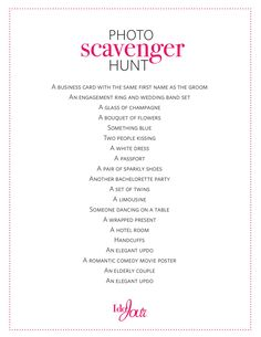 Photo Scavenger Hunt: For the more adventurous party goers, try this wedding scavenger hunt: in teams of 2-4, gals need to find the items on this list and take a picture of them. The first team to complete the list gets a prize.