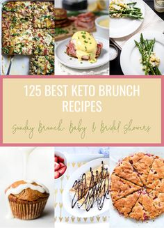 125 Best Keto Brunch Recipes!  Low carb brunch recipes for Sunday Brunch, Celebrations, Baby and Bridal Showers!  #keto #brunch
