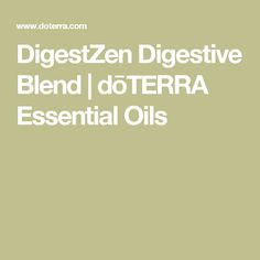 DigestZen Digestive Blend | dōTERRA Essential Oils