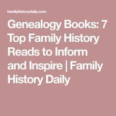 Genealogy Books: 7 Top Family History Reads to Inform and Inspire | Family History Daily