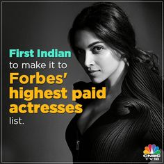 She is slaying India and had become the first highest paid Indian actress to make the Forbes highest paid list. Deepika Padukone you bring pride to Indian cinema