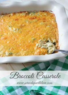 Served Up With Love: Broccoli Casserole-Oooey Gooey and cheesy goodness in this casserole. www.servedupwithlove.com