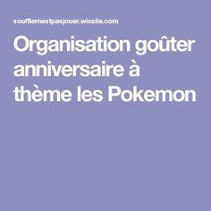 Organisation goûter anniversaire à thème les Pokemon