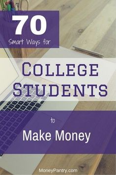 70 Smart ways for college students to make money