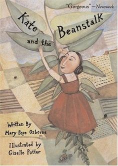 Picture book. Kate and the Beanstalk by Mary Pope Osborne, illustrated by Giselle Potter.