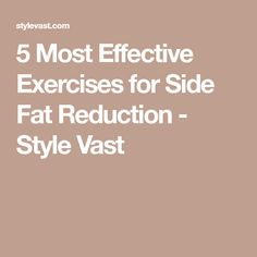 5 Most Effective Exercises for Side Fat Reduction - Style Vast