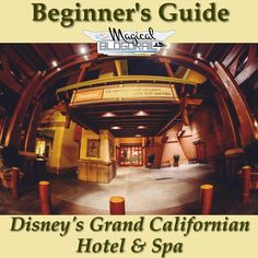 A Beginner's Guide to Disney's Grand Californian Hotel Spa from the Magical Blogorail