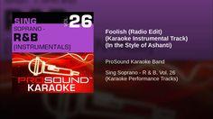Foolish (Radio Edit) (Karaoke Instrumental Track) (In the Style of Ashanti)