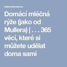 Domácí mléčná rýže (jako od Mullera) | . . .  365 věcí, které si můžete udělat doma sami Samos, Smoothies, Smoothie, Smoothie Packs, Fruit Shakes