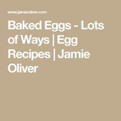 Baked Eggs - Lots of Ways | Egg Recipes | Jamie Oliver
