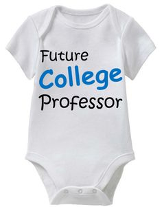 Future College Professor (Blue Baby Boy Onesie Collection) Coming Soon! May 1st 2014 @ SmartBabyTees.com