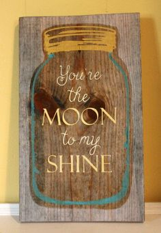Hey, I found this really awesome Etsy listing at https://www.etsy.com/listing/226858266/youre-the-moon-to-my-shine-moonshine