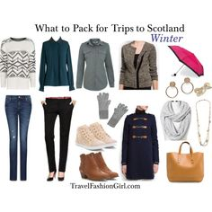 What to Pack for Trips to Scotland - WInter by travelfashiongirls, via Polyvore or a weekend trip to Oregon!