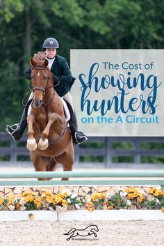 The Cost of Showing Hunters on the A Circuit