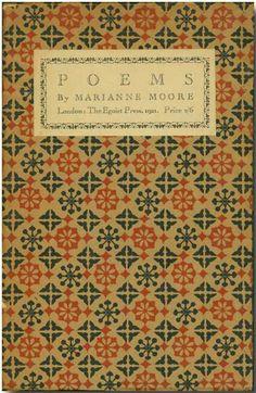 anticipatedstranger:  Marianne Moore, Poems, from The Egoist Press, 1921.