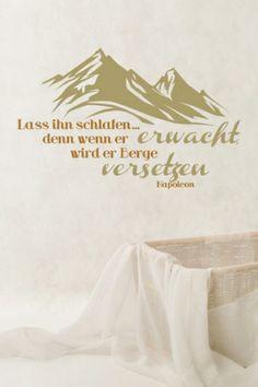 #Wandtattoo Lass ihn #schlafen... denn wenn er erwacht wird er #Berge versetzen. #Zitat von Napoleon