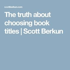 The truth about choosing book titles | Scott Berkun
