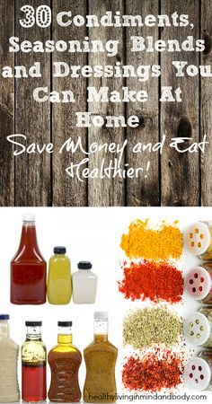 30 Condiments, Seasoning Blends, and Dressings You Can Make at Home is part of Homemade seasonings Let& face is, buying all these products at the store can really add up fast Not to mention that - Homemade Spices, Homemade Seasonings, Homemade Ranch Seasoning, Spice Blends, Spice Mixes, Chutneys, Real Food Recipes, Cooking Recipes, Rib Recipes
