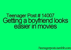 Teenager Posts haha not that anyone needs a bf at a young age hahaha me lol