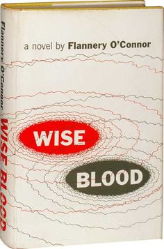 Flannery O'Connor --Wise Blood.  Book jacket from 1952  Please try to find this film!