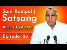 Sant Rampal Ji Satsang | 10 to 12 April 2009 | EPISODE - 08 | SATLOK ASHRAM - YouTube Hindu Quotes, Gita Quotes, Spiritual Quotes, Believe In God Quotes, Quotes About God, Radha Soami, Kabir Quotes, Sa News, Best Positive Quotes