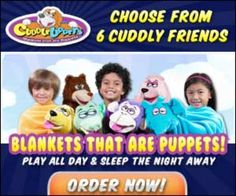 Cuddle Uppets - A cross between a cuddly blanket and a cute puppet. Your kids will love to cuddle, hug, play.