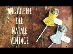 Angeli del Natale Vintage Style: DECORAZIONI UNIVERSALI (Arte per Te) - YouTube
