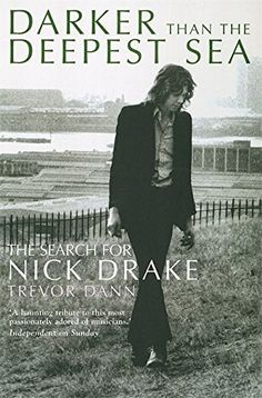 Darker Than The Deepest Sea: The Search for Nick Drake by... https://www.amazon.co.uk/dp/0749951338/ref=cm_sw_r_pi_dp_U_x_0aCjAbQ6JV1S6