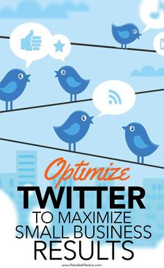6 Ways to Optimize Twitter to Maximize Small Business Results via /rebekahradice/ rebekahradice.com/...