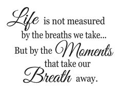 Primitive STENCIL Life is not measured by the breaths we take but by the moments that take our breath away by OaklandStencil, $17.95