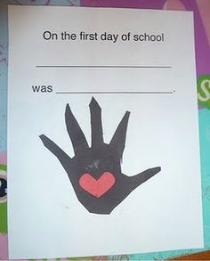 First day of school - handprint and how the first day was! Cute :)