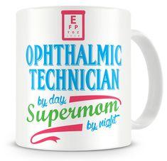 Supermom By Night - Ophthalmic Technician - Ceramic Coffee Mug