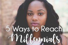 Ways to Reach Millennials. Missionalwomen.com