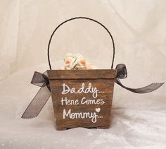 Daddy Here Comes Mommy Flower Girl Basket by CraftyWitchesDecor