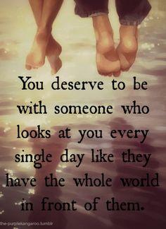 You deserve love...unconditional love