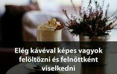 Coffee Love, Tea, Humor, Quotes, Life, Food, Quotations, Humour, Essen